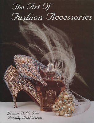 The Art of Fashion Accessories (Hardback)