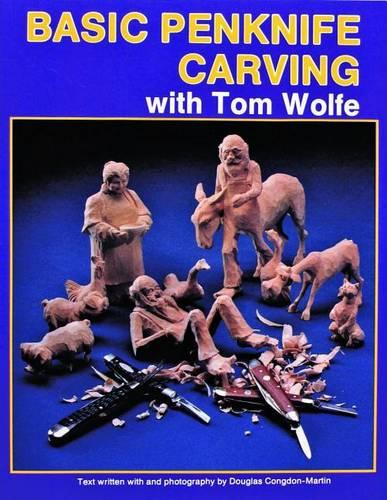 Basic Penknife Carving with Tom Wolfe (Paperback)