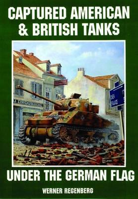 Captured American & British Tanks Under the German Flag (Paperback)