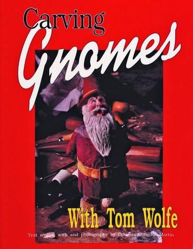 Carving Gnomes with Tom Wolfe (Paperback)