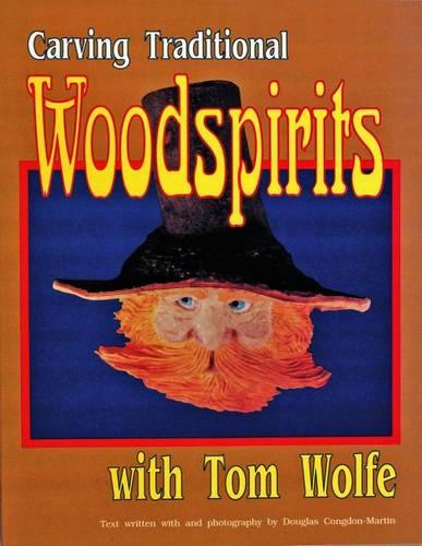 Carving Traditional Woodspirits with Tom Wolfe (Paperback)
