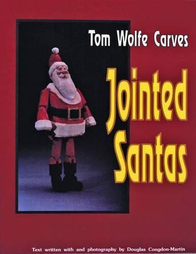 Tom Wolfe Carves Jointed Santas (Paperback)