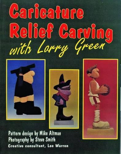 Caricature Relief Carving with Larry Green (Paperback)
