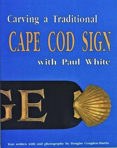 Carving a Traditional Cape Cod Sign (Paperback)