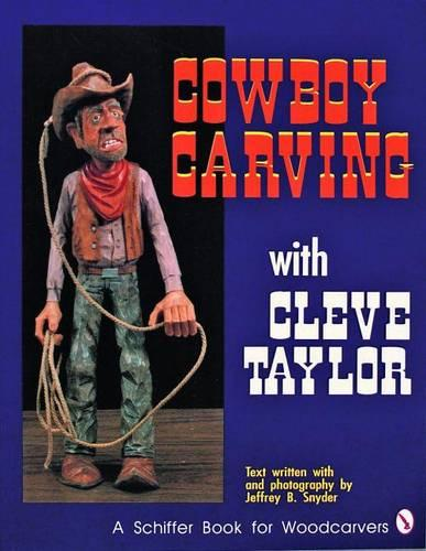 Cowboy Carving with Cleve Taylor (Paperback)