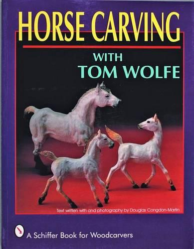 Horse Carving: with Tom Wolfe (Paperback)