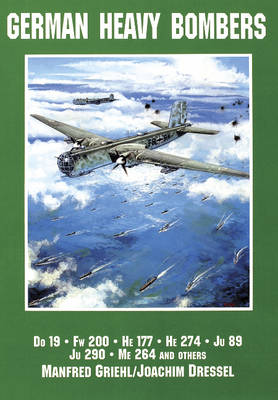 German Heavy Bombers: Do 19, Fw 200, He 177, He 274, Ju 89, Ju 290, Me 264 and others (Paperback)
