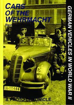 Cars of the Wehrmacht: German Vehicles in World War II (Hardback)