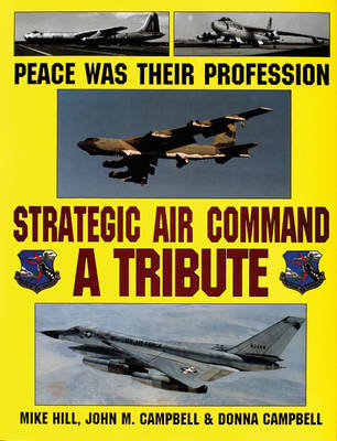 Peace Was Their Profession: Strategic Air Command: A Tribute (Hardback)
