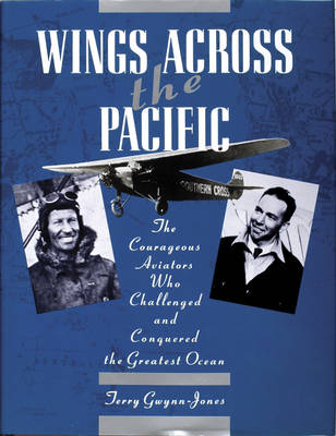 Wings Across the Pacific: The Courageous Aviators Who Challenged and Conquered the Greatest Ocean (Hardback)