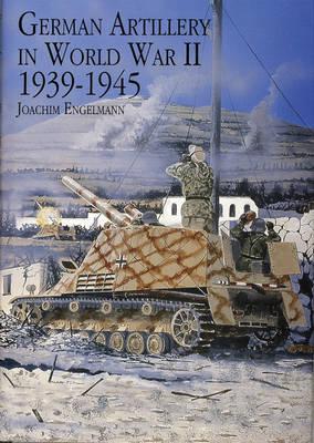 German Artillery in World War II 1939-1945 (Hardback)