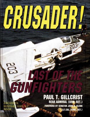 Crusader!: Last of the Gunfighters (Hardback)