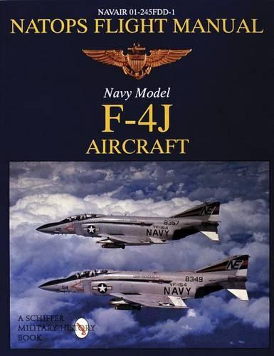 NATOPS Flight Manual F-4J: Navair 01-245FDD-1 (Paperback)