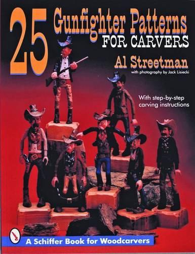 25 Gunfighter Patterns for Carvers (Paperback)
