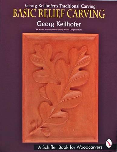 Georg Keilhoferas Traditional Carving: Basic Relief Carving (Paperback)