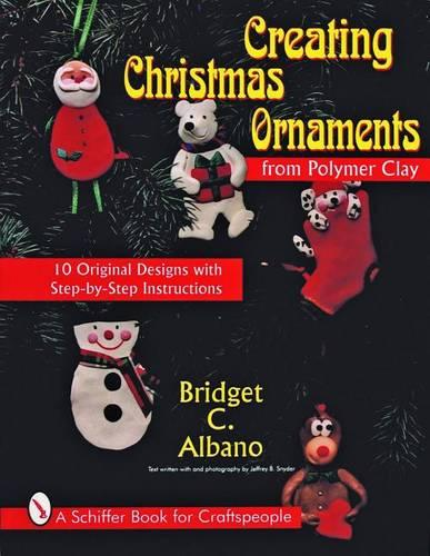 Creating Christmas Ornaments from Polymer Clay (Paperback)