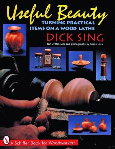 Useful Beauty: Turning Practical Items on a Wood Lathe (Paperback)
