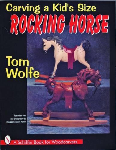 Carving a Kidas Size Rocking Horse (Paperback)
