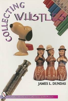 Collecting Whistles (Paperback)