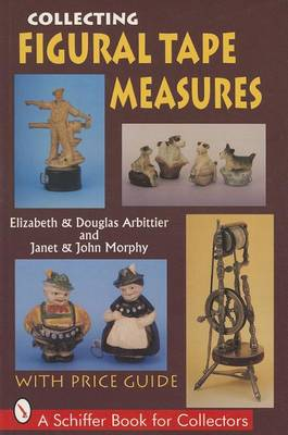 Collecting Figural Tape Measures (Paperback)