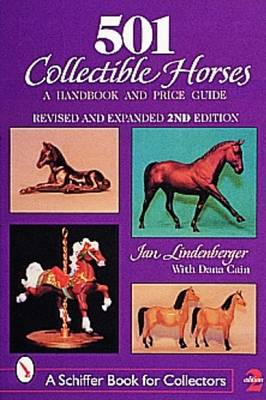501 Collectible Horses: A Handbook & Price Guide (Paperback)