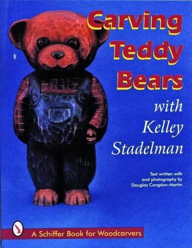 Carving Teddy Bears: with Kelley Stadelman (Paperback)