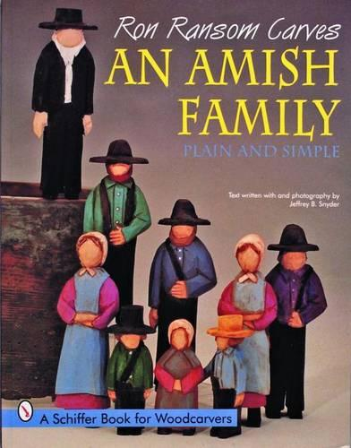 Ron Ransom Carves An Amish Family: Plain and Simple (Paperback)