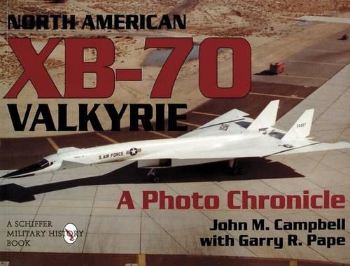 North American XB-70 Valkyrie: A Photo Chronicle (Paperback)