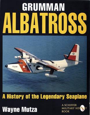 Grumman Albatross: A History of the Legendary Seaplane (Paperback)