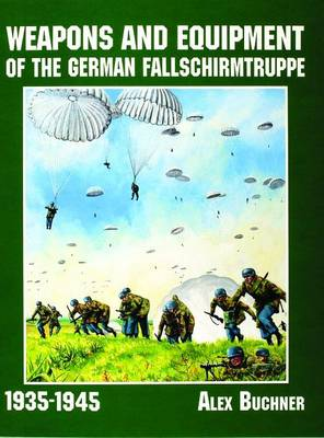 Weapons and Equipment of the German Fallschirmtruppe 1941-1945 (Paperback)