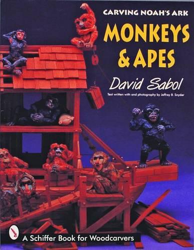 Carving Noah's Ark: Monkeys and Apes (Paperback)