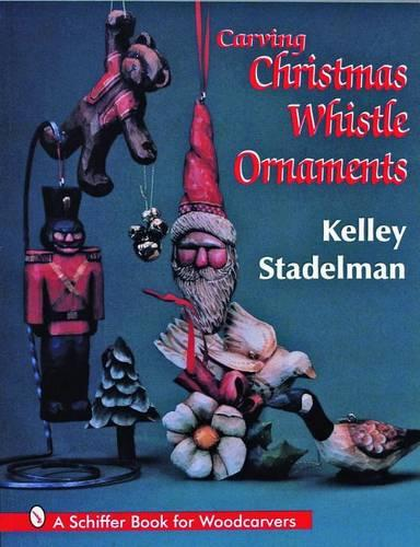 Carving Christmas Whistle Ornaments (Paperback)