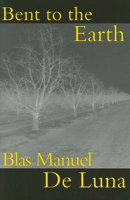 Bent to the Earth (Paperback)