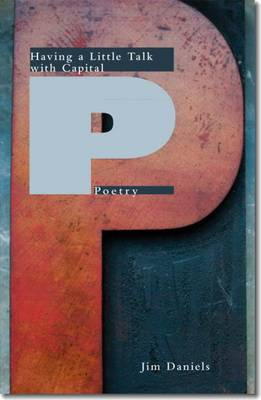 Having a Little Talk with Capital P Poetry (Paperback)
