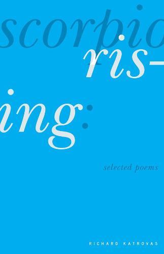Scorpio Rising: Selected Poems (Paperback)