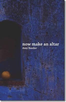 Now Make an Altar (Paperback)