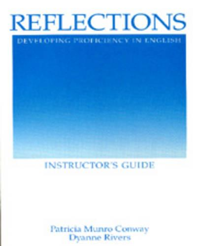 Reflections: Developing Proficiency in English - Instructor's Guide (Paperback)