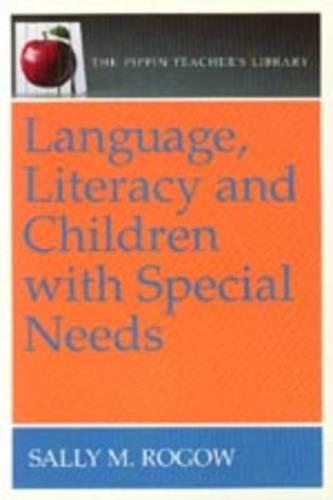 Language, Literacy and Children with Special Needs - The Pippin Teacher's Library 22 (Paperback)