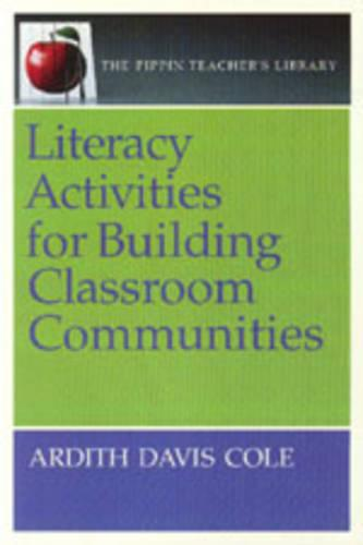 Literacy Activities for Building Classroom Communities - The Pippin Teacher's Library 25 (Paperback)