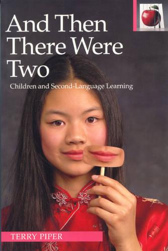 And Then There Were Two: Children and Second Language Learning - Pippin Teacher's Library 34 (Paperback)