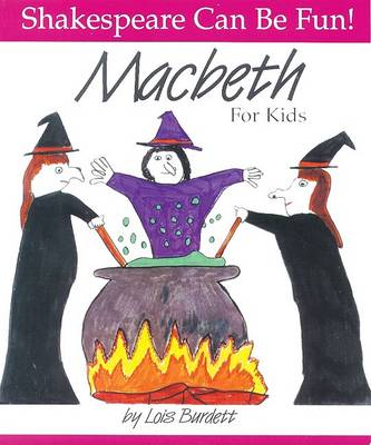 """""""Macbeth"""" for Kids - Shakespeare Can be Fun! S. (Paperback)"""