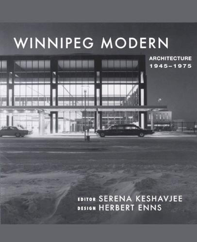 Winnipeg Modern: Architecture, 1945 to 1975 (Paperback)