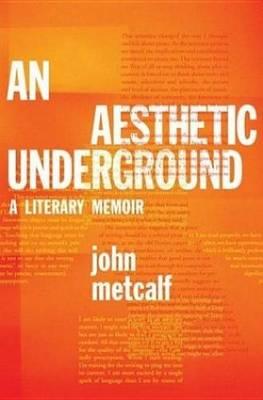An Aesthetic Underground: A Literary Memoir (Hardback)