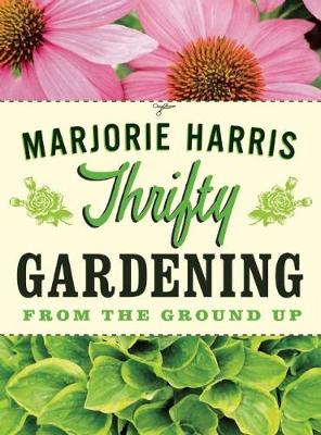 Thrifty Gardening: From the Ground Up (Paperback)