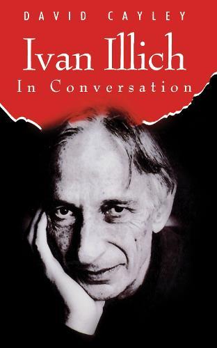 Ivan Illich in Conversation - In Converzation S. (Paperback)