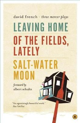 Leaving Home, Of the Fields, Lately, and Salt-Water Moon: Three Mercer Plays (Paperback)