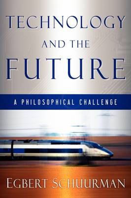 Technology and the Future: A Philosophical Challenge (Paperback)