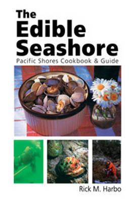 Edible Seashore: Pacific Shores Cookbook and Guide (Paperback)