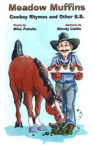 Meadow Muffins: Cowboy Rhymes & Other BS (Paperback)