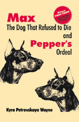 Max - The Dog that Refused to Die: & Pepper's Ordeal (Paperback)
